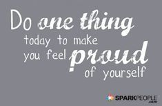 Try this today, and tomorrow and the next day...you'll be amazed! | via @SparkPeople #motivation #quote