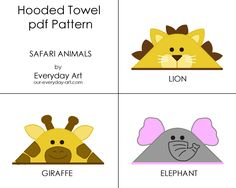 DIY Hooded Towel Pattern - Elephant, Giraffe, Lion (Safari Animals).