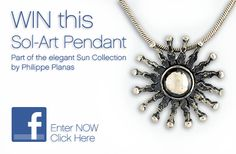 Giveaway: Sol-Art by Philippe Planasis, the pendant most people chose for the drawing. On March 21, 2014, we'll be drawing a name at random. 3 ways to enter, each worth a ticket in the hat...  Click here to enter today: https://www.facebook.com/photo.php?fbid=720872651278258&set=a.279664402065754.72448.160025520696310&type=1&theater  #giveaway #contest #planasjeweller