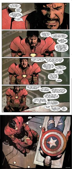 From Civil War: The Confession. Yep, Tony, I hope you feel like a monster and I hope this eats your soul alive until you feel like you have no soul left to sell. If you just TALKED to Cap in the first place instead of attacking him, then this could've been avoided, you complete and downright fool.