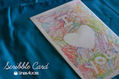 "Scribble card - Use masking tape to make shapes and words and let your toddler scribble away.    hehe when i saw this, my first thought was ""What a cute card I could make Robert for valentines day!!"" lol guess i'm still a kid at heart"