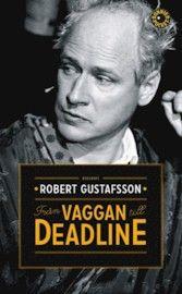 Från vaggan till deadline - Robert Gustafsson