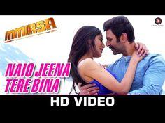 Naio Jeena Tere Bina - Mmirsa (2016) in MP4(HD, Normal) and 3GP Bollywood Video