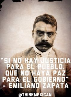 """""""If there is no justice for the people, may there be no peace for the government"""" - Emiliano Zapata Stay Connected: Twitter   Instagram   Facebook"""