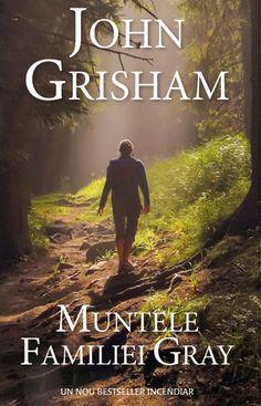 Muntele familiei Gray, o nouă carte semnată de John Grisham la editura Rao John Grisham, Mental Strength, World Of Books, Best Sellers, Thriller, Science Fiction, Mystery, Horror, Virginia