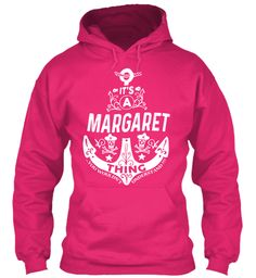 It's A Margaret Thing Name Shirt Heliconia Sweatshirt Front