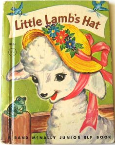Little Lamb's Hat was my favorite childhood book. I have one to share with Lindsey and Juliette and...