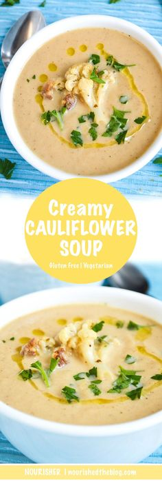 A simple and delicious Creamy Cauliflower Soup recipe. A dreamy, creamy gluten free and vegan possible soup made with roasted cauliflower, onions and lots of roasted garlic. This soup is so easy making it the perfect addition to any dinner or lunch.