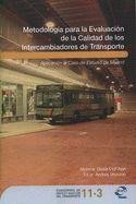Metodología para la evaluación de la calidad de los intercambiadores de transporte : aplicación al caso de estudio de Madrid / Giulia Dell'Asin (2011)