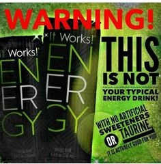 Try our AWESOME energy!! An energy drink that's actually good for you!! Order yours today at  Www.lindsey22.itworks.com