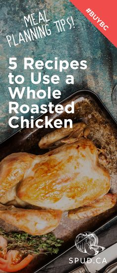 Meal plan like a pro with these 5 recipes to use a whole roasted chicken all week long! #recipes #BuyBC #BuyLocal
