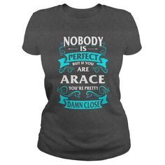 ARACE Funny Tshirt #gift #ideas #Popular #Everything #Videos #Shop #Animals #pets #Architecture #Art #Cars #motorcycles #Celebrities #DIY #crafts #Design #Education #Entertainment #Food #drink #Gardening #Geek #Hair #beauty #Health #fitness #History #Holidays #events #Home decor #Humor #Illustrations #posters #Kids #parenting #Men #Outdoors #Photography #Products #Quotes #Science #nature #Sports #Tattoos #Technology #Travel #Weddings #Women