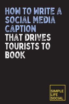 How to Write a Social Media Caption That Drives Tourists to Book — Simple Life Social Perfect Captions, Cool Captions, Work On Yourself, Sentences, Things To Think About, Tourism, Social Media, Messages, Thoughts