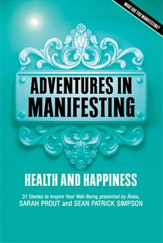 Adventures In Manifesting - Health and Happiness