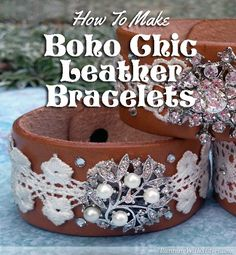 Boho Chic Leather Bracelets - Complete jewelry tutorial showing how to make leather wristbands adorned with lace trim, vintage rhinestone and pearl brooches and Swarovski crystal rhinestones.