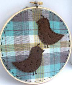 Birds of a Feather Embroidery Hoop Art; love the felt birds on the plaid so cool!;