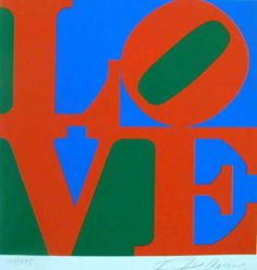 LOVE 1967 Robert Indiana LOVE (1969-1999).  This famous poster and sculpture is one of the most celebrated works within the pop art movement as well the art world as a whole.  One of the most Famous peace posters was created by Robert Indiana LOVE (1969-1999). Ther are several color versions and a scul;pture in Scottscale Arizona.