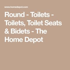 Round - Toilets - Toilets, Toilet Seats & Bidets - The Home Depot Toilet Seats, Toilets, Home Depot, Bathrooms, Bathroom, Bath Room, Litter Box, Downstairs Bathroom, Toilet