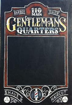 Custom Vintage Hand illustrated Chalkboard Sign made for Gentlemans Quarters Barber Shop by ArtFX Design Studios - www.artfxdesignstudios.com