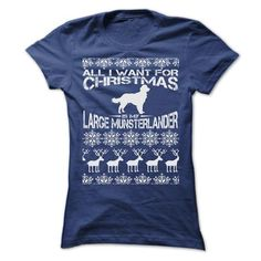 ALL I WANT FOR XMAS IS MY LARGE MUNSTERLANDER T SHIRTS - #blusas shirt #tee trinken. BUY IT => https://www.sunfrog.com/Christmas/ALL-I-WANT-FOR-XMAS-IS-MY-LARGE-MUNSTERLANDER-T-SHIRTS-Ladies.html?68278