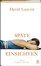"""""""Späte Einsichten"""" von David Leavitt. Roman erscheint im September 2015. Übersetzung durch Georg Deggerich."""