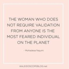 The woman who does not require validation from anyone is the most feared individual on the planet - Mohadesa Najumi Motivational Messages, Motivational Quotes For Working Out, Inspirational Quotes, Validation Quotes, Quotes To Live By, Me Quotes, Quote Board, Empowering Quotes, Thoughts
