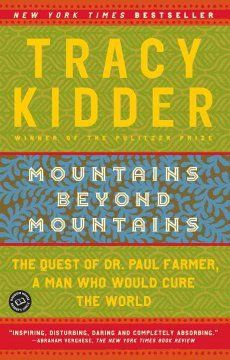 Mountains Beyond Mountains by Tracy Kidder   June 2013