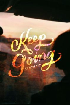 Keep going! You can do it! # summer 2014 Here i come