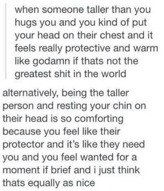So true, being the shorter person most of the time it's the best feeling in the…