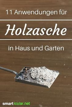 - Holzasche nicht wegwerfen, sondern als vielseitiges Hausmittel verwenden Ash does not necessarily have to be disposed of. The right wood ashes you can continue to use meaningful in the household and solve many a problem with her. Gardening Direct, Gardening Tips, Square Foot Gardening, Growing Herbs, Balcony Garden, Clean House, Good To Know, Home Remedies, Cleaning Hacks