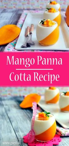 Try this simple no-bake dessert Mango Panna Cotta, a very famous Italian dessert. See video and full written instructions here ==> http://gwyl.io/mango-panna-cotta-recipe/