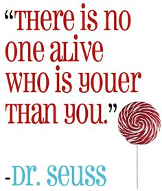 There is no one alive who is youer than you.