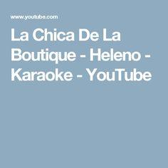 La Chica De La Boutique - Heleno - Karaoke - YouTube
