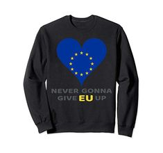 Brexit - Remain - EU - Gift Sweatshirt: Amazon.co.uk: Clothing Brexit Remain, Never Gonna, Graphic Sweatshirt, Amazon, Sweatshirts, Memes, Funny, Gift, Clothing