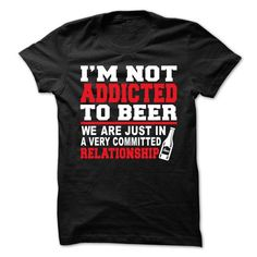 i am not addicted to beer - #gift for men #creative gift. TRY  => https://www.sunfrog.com/Funny/i-am-not-addicted-to-beer-66594727-Guys.html?60505