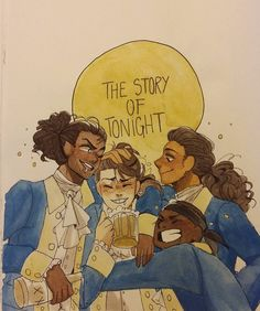 The story of tonight: John, Alex, Hercules, and Lafayette Hamilton Musical, Hamilton Broadway, Fandoms, Geeks, Ella Enchanted, Theatre Nerds, Theater, Hamilton Lin Manuel Miranda, Aaron Burr