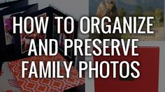 Tanya's Top Tips for Shooting, Organizing and Preserving Family Photos