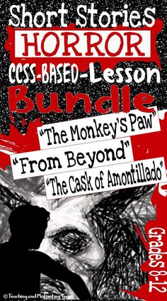 "Three great products at one low price! Grades 8 through 12. ""The Tale of the Monkey's Paw"" This classic tale of horror is especially enjoyable for teens. Thorough analysis of ""The Tale of the Monkey's Paw,"" ""The Cask of Amontillado,"" and ""From Beyond."" Check it out!"