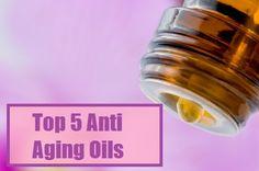 Top 5 Anti Aging Oils