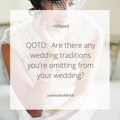 QOTD: Are there any wedding traditions youre omitting from your wedding? _________ Photo: @kurtboomerphoto  #MBQOTD #QOTD #munaluchi #munaluchibride #weddings #weddingtraditions