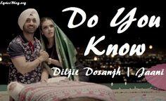 Song - Do You Know  Singer - Diljit Dosanjh  Lyrics - Jaani  Music - B Praak…