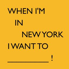 New York City  - What do YOU want to do?