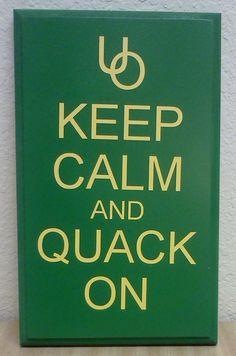 University of Oregon Ducks Pix Art, University Of Oregon, State University, Quack Quack, Oregon Ducks Football, Education Humor, Me Time, Wall Signs, Keep Calm