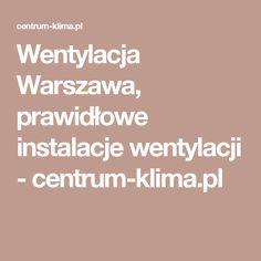 Wentylacja Warszawa, prawidłowe instalacje wentylacji - centrum-klima.pl