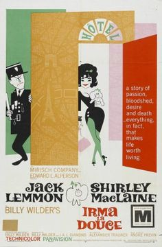 Irma La Douce (1963). Has all the right ingredients comedy and romance.  Is was so 'out there' in 1963 to feature prostitutes.