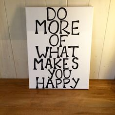 """""""Do more of what makes you happy"""" handpainted canvas by me! check out my shop for more!"""