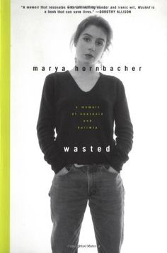 Wasted: A Memoir of Anorexia and Bulimia Marya Hornbacher, http://www.amazon.co.jp/dp/0060930934/ref=cm_sw_r_pi_dp_THw.qb1MB58YG