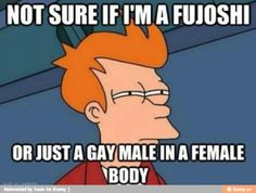 yea... i wonder ....    Fujoshi Problems