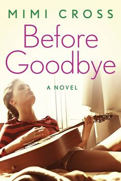 Mythical Books: a way to be whole again Before Goodbye by Mimi Cross