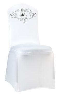 "This stretchable white chair cover lets everyone know where the groom will be sitting. Elegant scrolls and the word ""Mr."" are silk-screened in black on one side. This chair cover stretches to fit most"
